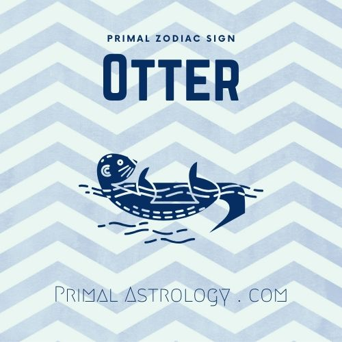 Primal Zodiac Sign of Otter