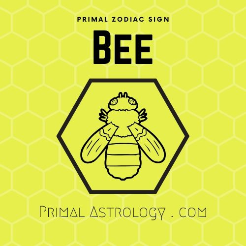 Primal Zodiac Sign of Bee