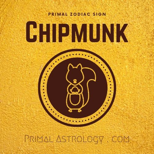 Primal Zodiac Sign of Chipmunk