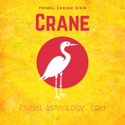 Primal Zodiac Sign of Crane