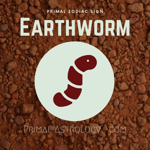 Primal Zodiac Sign of Earthworm