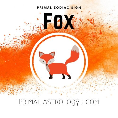 Primal Zodiac Sign of Fox