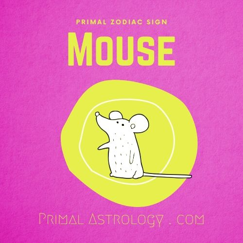 Primal Zodiac Sign of Mouse