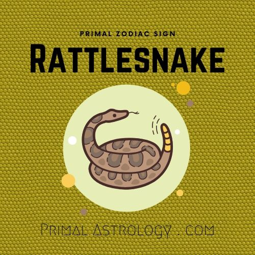 Primal Zodiac Sign of Rattlesnake