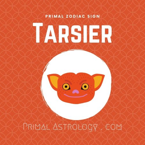 Primal Zodiac Sign of Tarsier