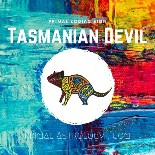 Primal Zodiac Sign of Tasmanian Devil